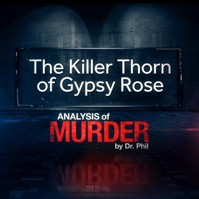 """Cover art for S1""""The Killer Thorn of Gypsy Rose"""" Analysis of Murder By Dr. Phil - Available April 25th"""