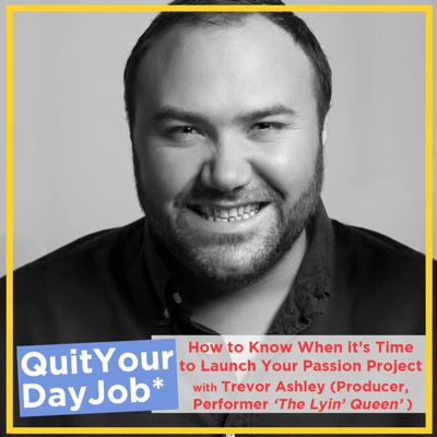 Cover art for 'How To Know When It's Time to Launch Your Passion Project?' with Trevor Ashley ('The Lyin Queen')
