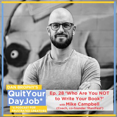 Cover art for 'Who Are You NOT To Write Your Book? with Mike Campbell (Coach, co-founder ManiFest)