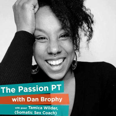 Cover art for 'How To Follow Your Passions To Find Your Purpose' with Tamica Wilder (Somatic Sex Coach)