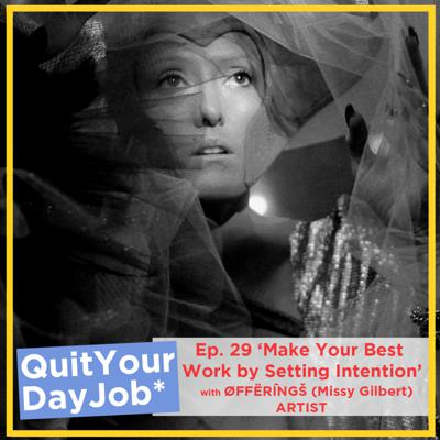 Cover art for 'Make Your Best Work by Setting Intention' with ØFFËRÎNGŠ (Missy Gilbert) (Artist, HyperReel