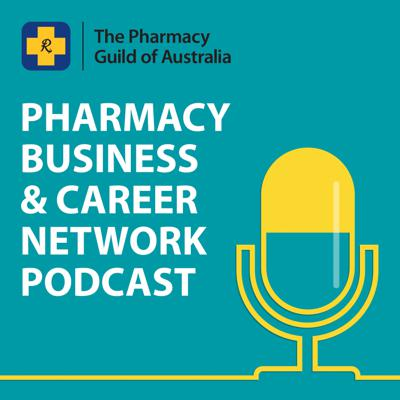 Pharmacy Business and Career Network Podcast