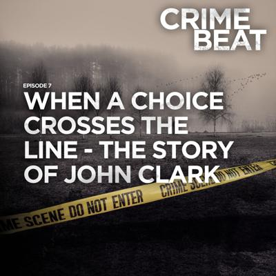 Cover art for When a choice crosses the line - The story of John Clark |7