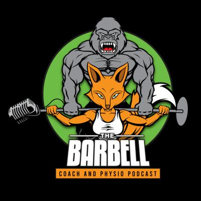 The Barbell Coach And Physio Podcast