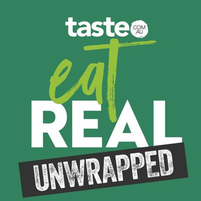 There is so much confusion and so many myths around what it means to eat well. How do you cut through the hype to get to what's right? Introducing Eat Real Unwrapped, the new podcast from taste.com.au which debunks the myths and gets you the facts.  Join Editor-in-Chief of Taste.com.au, Brodee Myers, every week as she meets scientists and experts at the leading edge of healthy eating... get set for some surprising truths!