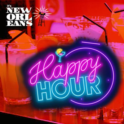 It's New Orleans: Happy Hour