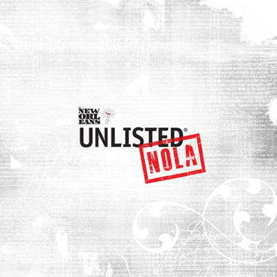It's New Orleans: Unlisted NOLA