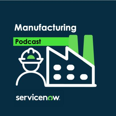 Manufacturing w/ ServiceNow
