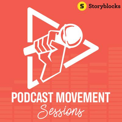 Podcast Movement Sessions
