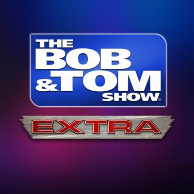 The BOB & TOM show is a hilarious blend of comedy, talk, news, and sports heard across the nation from 6 to 10 AM EST on-air and online. Subscribe to our free podcast and get 20 more minutes of the show with BOB & TOM Extra every day at 3 PM! Want the full show? Get our VIP podcast.