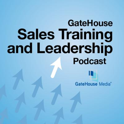 GateHouse Sales Training and Leadership Podcast Podcast