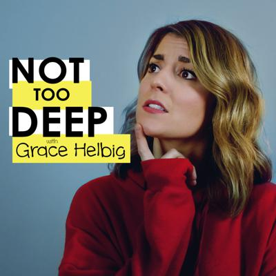 You know those podcasts where famous people recount their lives and careers, and then things get emotional? That is NOT this show! Hosted by internet superstar Grace Helbig,