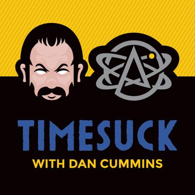 Each week, Dan Cummins takes fascinating listener suggested topics and enthusiastically dives into time sucks about everything from Charles Manson to the Lizard Illuminati, absurdly and sarcastically sharing the best of what he uncovers with you. Time to get curious! Time for Timesuck.