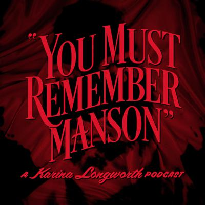 """From the archives of You Must Remember This, Karina Longworth presents her hugely popular series, """"Charles Manson's Hollywood."""" It chronicles the murders committed by followers of Charlie Manson in the summer of 1969, and how the lurid crime and its aftermath were inseparable from the show business milieu in which they occurred. Originally released in 2015. For more great Hollywood stories, subscribe to the You Must Remember This podcast."""