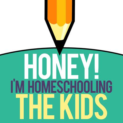 Honey I'm Homeschooling The Kids! - A podcast that steps into alternative education, parenting, and living a fun, fuller family life.