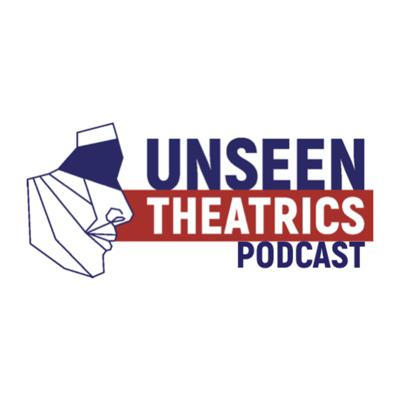 Unseen Theatrics Podcast