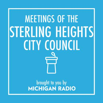 Sterling Heights City Council Meetings Podcast