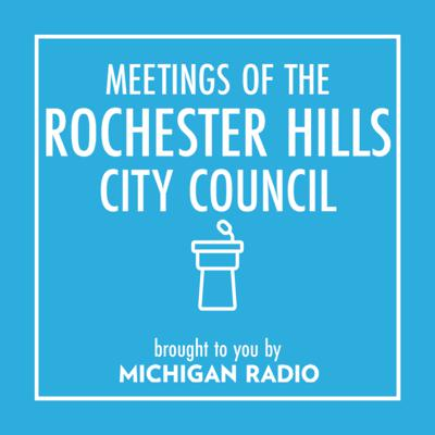 Rochester Hills City Council Meetings Podcast