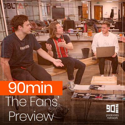 90min The Fans' Preview