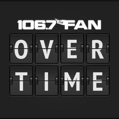 Overtime on 106.7 The Fan