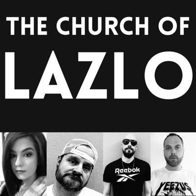 Church of Lazlo Podcasts