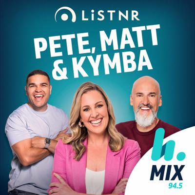 Pete, Matt & Kymba Catch Up - Mix 94.5 Perth - Pete Curulli, Kymba Cahill, Matt Dyktynski
