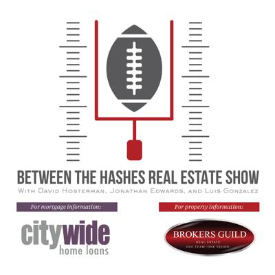 Between The Hashes Real Estate Show Podcast