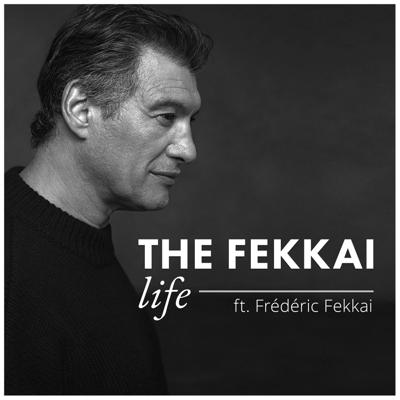 The FEKKAI Life - with Frederic Fekkai Podcast