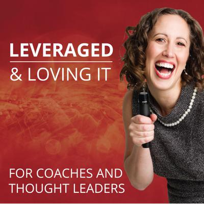 Leveraged & Loving It Podcast