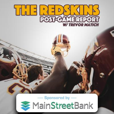 The Redskins Post-Game Report with Trevor Matich Podcast