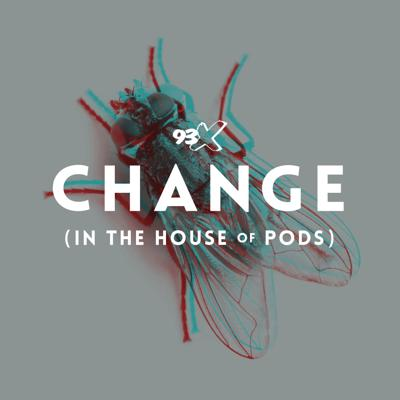 Change (In The House of Pods) Podcast