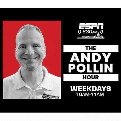 The Andy Pollin Hour, Weekdays from 10am – 11am on ESPN 630AM - The Sports Capitol.