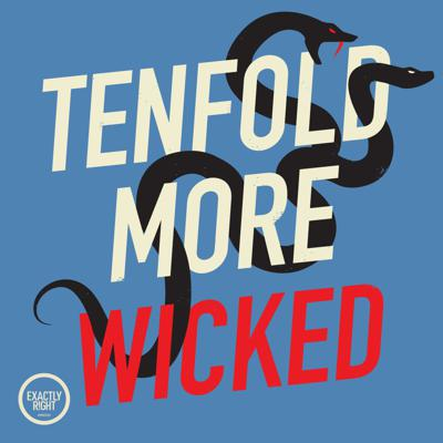 Introducing: Tenfold More Wicked