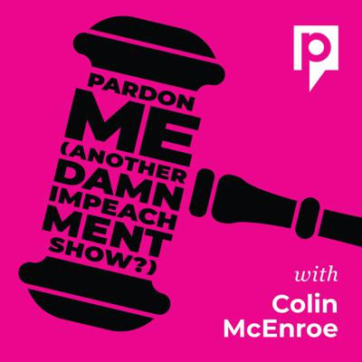 Does the Trump impeachment drama feel like drinking from a fire hose? If so, join host Colin McEnroe, public radio personality and columnist, for an energetic weekly round-up that brings you the latest developments and perspectives from guests like Dave Eggers, Adam Gopnik, Emily Bazelon and Dahlia Lithwick among other journalists, novelists, ethicists, essayists and podiatrists.*
