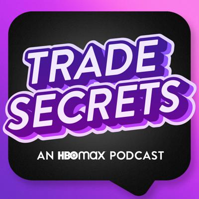 Trade Secrets: An HBO Max Podcast