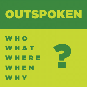 Cover art for OUTSPOKEN – WhoWhatWhereWhenWhy?