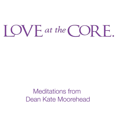Love at the Core Video Meditations
