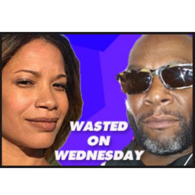 Wasted on Wednesday w/ Casey Gayle and Tina Lorraine
