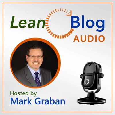 Mark Graban reads and expands upon selected posts from LeanBlog.org. Topics include Lean principles and leadership in healthcare, manufacturing, business, and the world around us.  Learn more at http://www.leanblog.org/audio Support this podcast: https://anchor.fm/lean-blog-audio/support