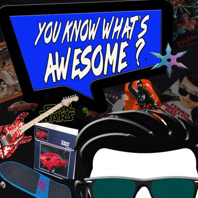 You know what's awesome? A brand new podcast about things that are awesome! From skateboards and robotic law-enforcement to ninjas, malls, and Soviet Super Villains! From aliens and killer sharks to and talking Trans-Ams and Mr. T Cereal— Join hosts Billy Stuart and Ricky Morgan as we discuss all the awesome things we can think of!