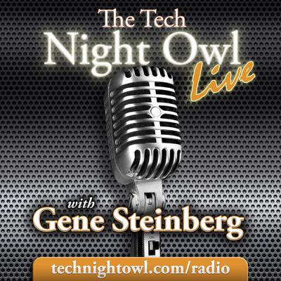 From the Genesis Communications Network: Meet the Night Owl himself, the incomparable Gene Steinberg, best-selling technology author and columnist. Get to know Gene, and discover his unique, thought-provoking viewpoints about the technology universe, from the always-fascinating happenings at Apple Inc. to consumer electronics, innovative products and overall trends in the tech industry. Each week, Gene speaks directly to the industry's movers and shakers, including corporate leaders, industry analysts, and regular panels that feature the most respected tech journalists. NOTE: These episodes are the network versions with ads. If you want a commercial-free version of The Tech Night Owl LIVE, please subscribe to The Tech Night Owl+. Check https://www.macradio.net/plus for details.