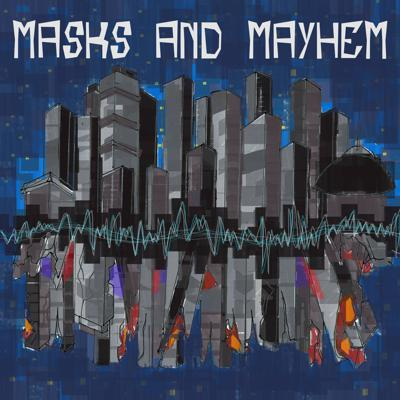 Masks and Mayhem
