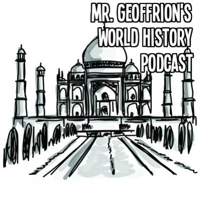 Mr. Geoffrion's World History Podcast