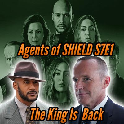 Cover art for Agents of Shield Season 7x1 Review The King is Back - Super Tuesday Recap