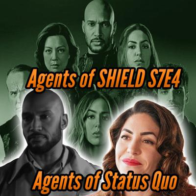 Cover art for Agents of SHIELD S7E4 Review Agents of Status Quo