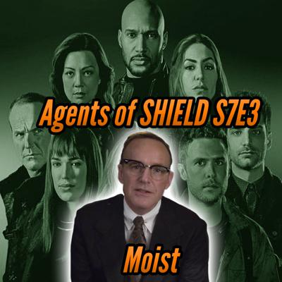 Cover art for Agents of SHIELD S7E3 Moist Review