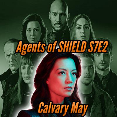 Cover art for Agents of SHIELD S7E2 Review Calvary May