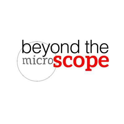Beyond the Microscope - A podcast featuring women in STEM