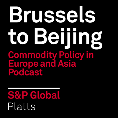 Brussels to Beijing: Commodity Policy in Europe and Asia Podcast