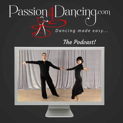 Passion4dancing Podcast - Ballroom Dancing Made Easy